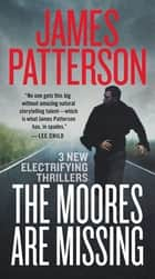 The Moores Are Missing 電子書 by James Patterson