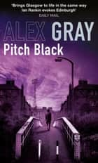 Pitch Black - Book 5 in the Sunday Times bestselling detective series ebook by Alex Gray