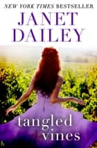 Tangled Vines ebook by Janet Dailey