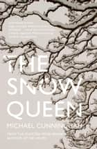 The Snow Queen ebook by Michael Cunningham