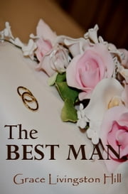The Best Man (Christian Romance Novel) ebook by Grace Livingston Hill
