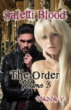 Saletti Blood: The Order (Volume 1) ebook by Vana V