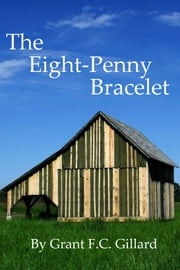The Eight-Penny Bracelet ebook by Grant Gillard