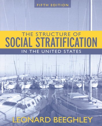 The Structure of Social Stratification in the United States, The, CourseSmart eTextbook ebook by Leonard Beeghley