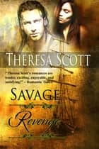 Savage Revenge ebook by Theresa Scott