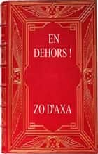 EN DEHORS ebook by ZO D'AXA