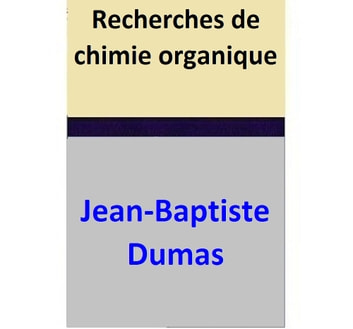 Recherches de chimie organique ebook by Jean-Baptiste Dumas