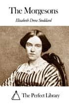 The Morgesons ebook by Elizabeth Drew Stoddard