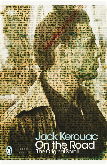On the Road: The Original Scroll - The Original Scroll ebook by Jack Kerouac