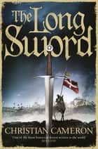 The Long Sword ebook by Christian Cameron