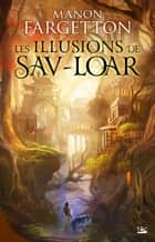 Les Illusions de Sav-Loar ebook by Manon Fargetton