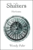 Shifters: Horizons ebook by Wendy Fehr