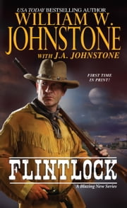 Flintlock ebook by William W. Johnstone,J.A. Johnstone