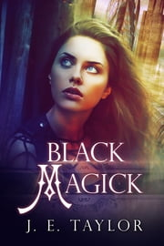 Black Magick ebook by J.E. Taylor