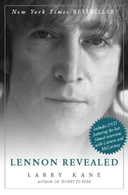 Lennon Revealed ebook by Larry Kane