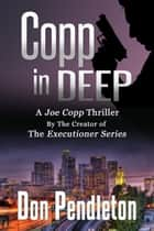 Copp In Deep, A Joe Copp Thriller ebook by Don Pendleton