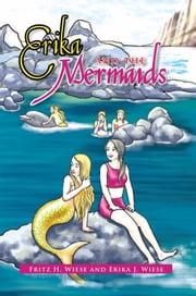 Erika and the Mermaids ebook by Fritz H. Wiese; Erika J. Wiese