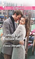 Taming Her Italian Boss ebook by Fiona Harper