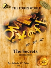 The Forex World: 90.90.90 - The Secrets ebook by Salvador D´ Paiva