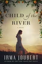 Child of the River ebook by Irma Joubert