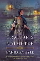 The Traitor's Daughter ebook by Barbara Kyle