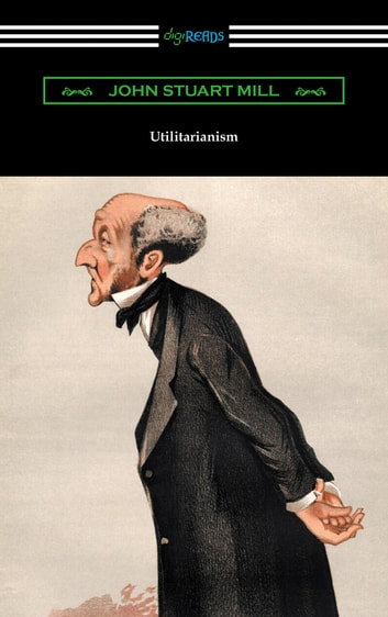 the concept of utilitarianism as described by john stuart mill
