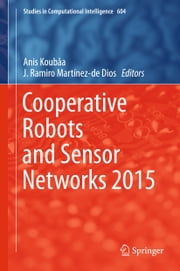 Cooperative Robots and Sensor Networks 2015 ebook by J.Ramiro Martínez-de Dios,Anis Koubaa