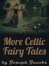 More Celtic Fairy Tales ebook by Joseph Jacobs