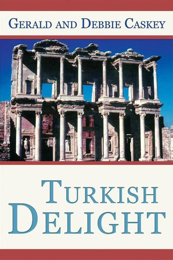 Turkish Delight ebook by Gerald Caskey,Debbie Caskey