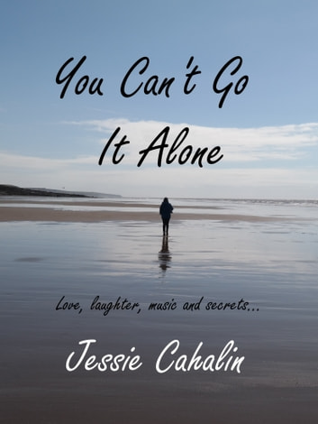 You Can't Go It Alone ebook by Jessie Cahalin
