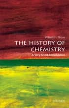 The History of Chemistry: A Very Short Introduction ebook by William  H. Brock