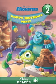 Monsters: Happy Birthday, Mike - A Disney Read-Along ebook by Disney Book Group