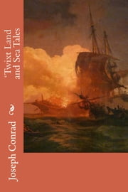 'Twixt Land and Sea Tales ebook by Joseph Conrad