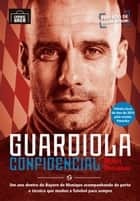 Guardiola confidencial ebook by Martí Perarnau