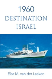 1960 Destination Israel ebook by Elsa M. van der Laaken