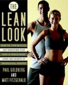The Lean Look ebook by Paul Goldberg,Matthew Fitzgerald