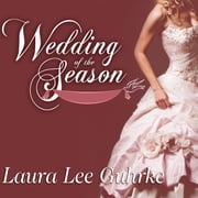 Wedding of the Season audiobook by Laura Lee Guhrke