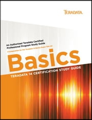 Teradata 14 Certification Study Guide - Basics ebook by Stephen Wilmes,Eric Rivard