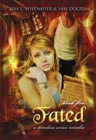 Fated: A Timeless Series Novella, Book Five ebook by Lisa L Wiedmeier,Sam Dogra