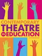 Contemporary Theatre in Education ebook by Roger Wooster