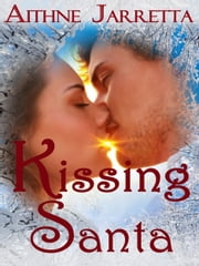 Kissing Santa ebook by Aithne Jarretta