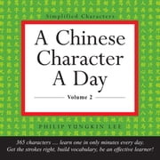 A Chinese Character a Day Practice Pad Volume 2 - (HSK Level 3) ebook by Philip Yungkin Lee