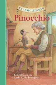 Classic Starts™: Pinocchio ebook by Grimm Brothers, Tania Zamorsky, Lucy Corvino,...