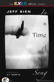 In a Time of No Song ebook by Jeff Bien,A. F. Moritz
