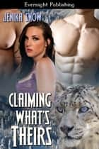 Claiming What's Theirs ebook by Jenika Snow