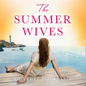The Summer Wives audiobook by Beatriz Williams