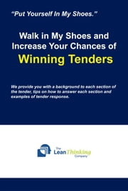 Walk in My Shoes and Increase Your Chances of Winning Tenders ebook by The Lean Thinking Company