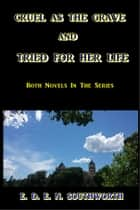 Cruel as the Grave and Tried for Her Life ebook by E. D. E. N. Southworth