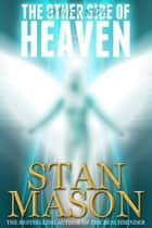 The Other Side of Heaven ebook by Stan Mason