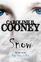 Snow ebook by Caroline B. Cooney